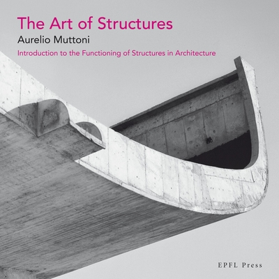 The Art of Structures: Introduction to the Functioning of Structures in Architecture Cover Image