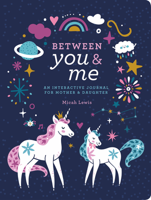 Between You & Me: An Interactive Journal for Mother & Daughter Cover Image