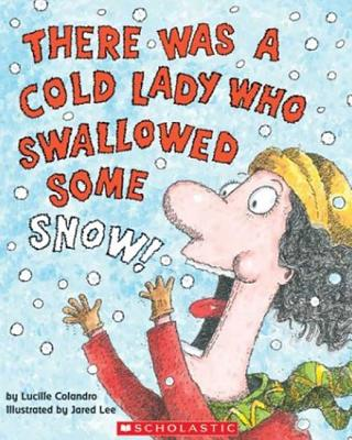 There Was a Cold Lady Who Swallowed Some Snow Cover Image
