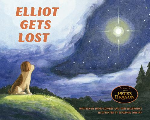 Pete's Dragon: Elliot Gets Lost by David Lowery & Toby Halbrooks