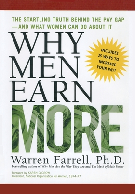 Why Men Earn More: The Startling Truth Behind the Pay Gap -- and What Women Can Do About It Cover Image