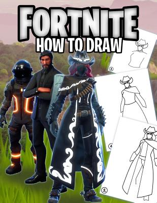 Fortnite How to Draw: How to Draw Fortnite Book - 25 Most Popular Skins Ever, 2 in 1 - Learn How to Draw in Easy Steps and Color Full Skin Cover Image