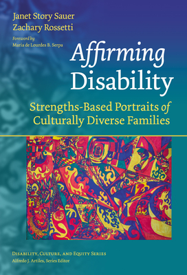 Affirming Disability: Strengths-Based Portraits of Culturally Diverse Families Cover Image