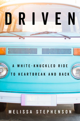 Driven: A White-Knuckled Ride to Heartbreak and Back Cover Image