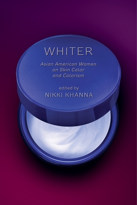 Whiter: Asian American Women on Skin Color and Colorism Cover Image