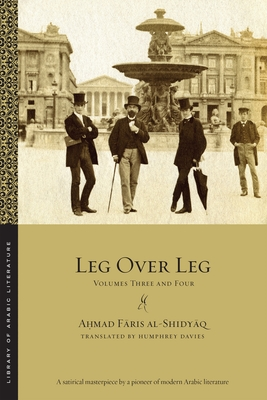 Leg Over Leg: Volumes Three and Four (Library of Arabic Literature #9) Cover Image