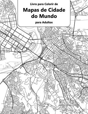 Livro para Colorir de Mapas de Cidade do Mundo para Adultos Cover Image
