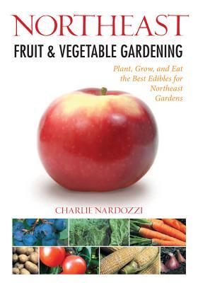 Cover for Northeast Fruit & Vegetable Gardening