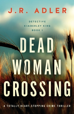 Dead Woman Crossing: A totally heart-stopping crime thriller Cover Image