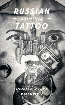 Russian Criminal Tattoo Police Files: Volume I Cover Image