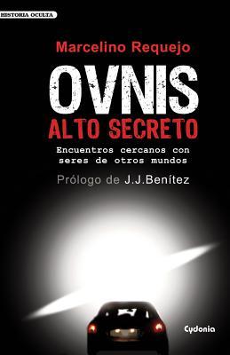 OVNIS Alto Secreto: Encuentros cercanos con seres de otros mundos Cover Image