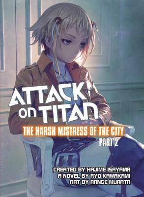 Attack on Titan: The Harsh Mistress of the City, Part 2 cover image