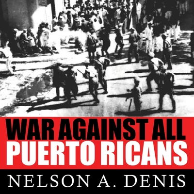 War Against All Puerto Ricans Lib/E: Revolution and Terror in America's Colony Cover Image