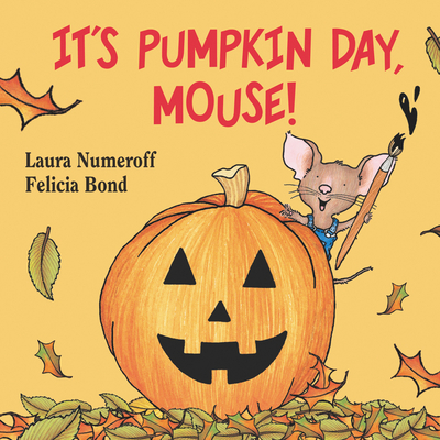 It's Pumpkin Day, Mouse! (If You Give...) Cover Image