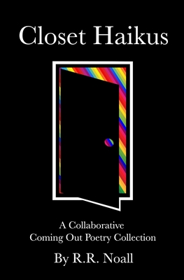 Closet Haikus: A Collaborative Coming Out Poetry Collection Cover Image