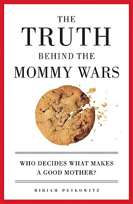 Cover for The Truth Behind the Mommy Wars