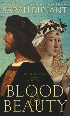 Blood & Beauty: The Borgias; A Novel Cover Image
