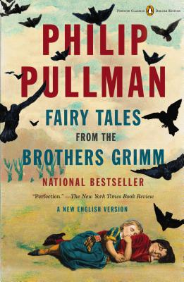 Fairy Tales from the Brothers Grimm: A New English Version (Penguin Classics Deluxe Edition) Cover Image