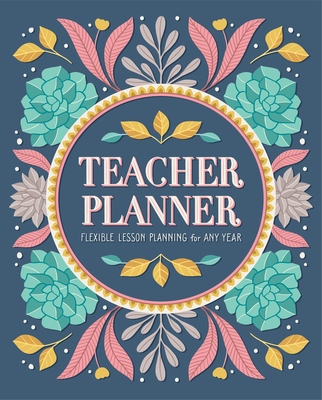 Teacher Planner: Flexible Lesson Planning for Any Year Cover Image