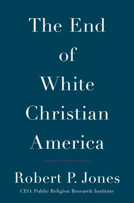 The End of White Christian America Cover