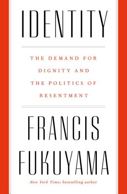 Identity: The Demand for Dignity and the Politics of Resentment Cover Image