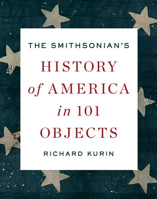 The Smithsonian's History of America in 101 Objects Cover