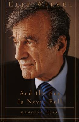 And the Sea Is Never Full: Memoirs, 1969- Cover Image
