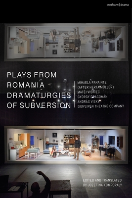 Plays from Romania: Dramaturgies of Subversion: Lowlands; The Spectator Sentenced to Death; The Passport; Stories of the Body (Artemisia, Eva, Lina, T Cover Image