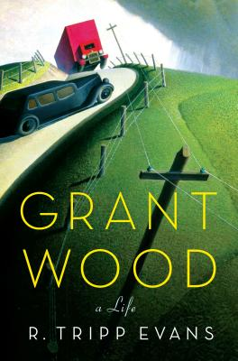 Grant Wood: A Life Cover Image
