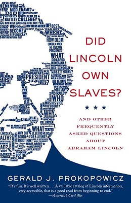 Did Lincoln Own Slaves?: And Other Frequently Asked Questions about Abraham Lincoln (Vintage Civil War Library) Cover Image