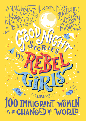 Good Night Stories for Rebel Girls: 100 Immigrant Women Who Changed the World Cover Image