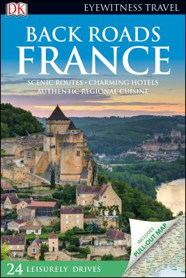 DK Eyewitness Back Roads France (Travel Guide) Cover Image