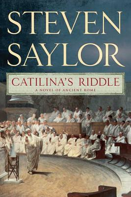 Catilina's Riddle: A Novel of Ancient Rome (Novels of Ancient Rome #3) Cover Image
