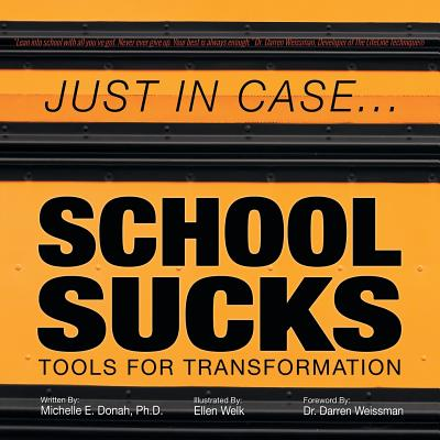Just in Case . . . School Sucks: Tools for Transformation Cover Image
