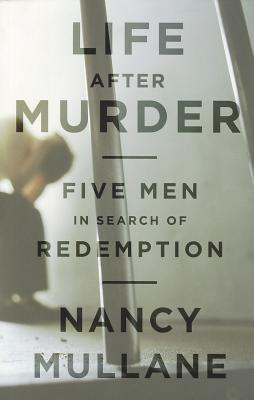 Life After Murder: Five Men in Search of Redemption Cover Image