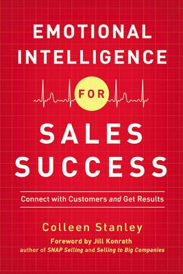 Emotional Intelligence for Sales Success: Connect with Customers and Get Results Cover Image