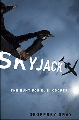 Skyjack: The Hunt for D. B. Cooper Cover Image