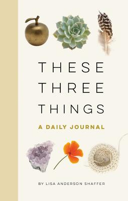 These Three Things: A Daily Journal Cover Image