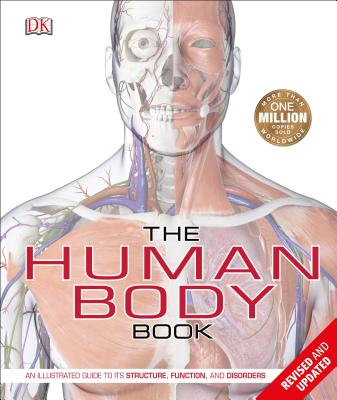 The Human Body Book: An Illustrated Guide to its Structure, Function, and Disorders Cover Image