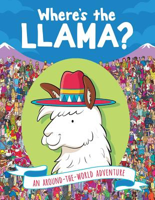 Where's the Llama?: An Around-the-World Adventure Cover Image