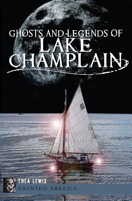 Ghosts and Legends of Lake Champlain (Haunted America) Cover Image