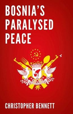 Bosnia's Paralyzed Peace Cover Image