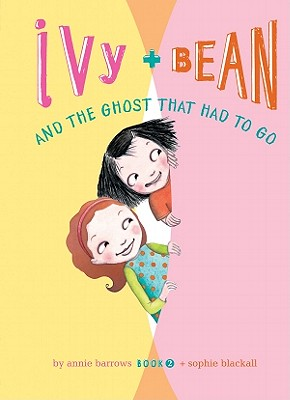 Ivy + Bean and the Ghost That Had to Go (Ivy & Bean #2) Cover Image