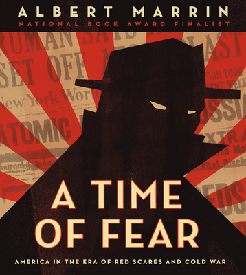 A Time of Fear: America in the Era of Red Scares and Cold War Cover Image