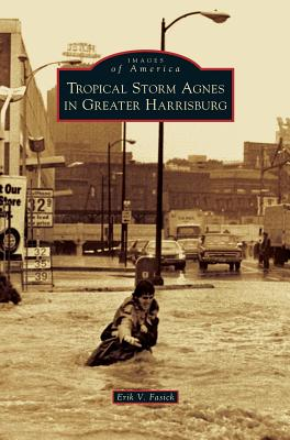 Cover for Tropical Storm Agnes in Greater Harrisburg