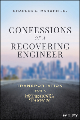 Confessions of a Recovering Engineer: Transportation for a Strong Town Cover Image