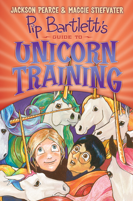 Pip Bartlett's Guide to Unicorn Training (Pip Bartlett #2) Cover