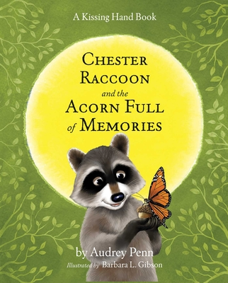 Chester Raccoon and the Acorn Full of Memories (Kissing Hand) Cover Image