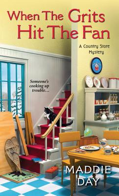 Cover for When the Grits Hit the Fan (A Country Store Mystery #3)