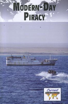 Modern-Day Piracy (Current Controversies) Cover Image